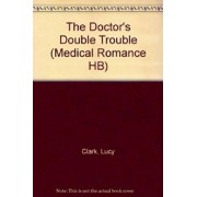 The Doctor's Double Trouble by Lucy Clark