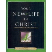 Your New Life in Christ by Michael H. Clarensau