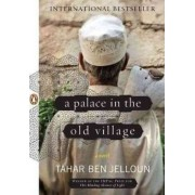 A Palace in the Old Village by Professor Tahar Ben Jelloun