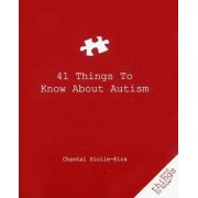41 Things to Know about Autism by Chantal Sicile-Kira