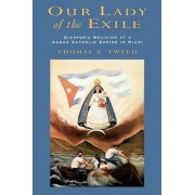 Our Lady of the Exile by Thomas A. Tweed