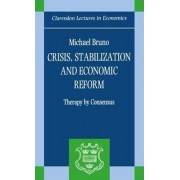 Crisis, Stabilization and Economic Reform by Michael Bruno