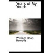 Years of My Youth by William Dean Howells