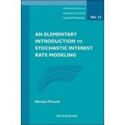 Elementary Introduction To Stochastic Interest Rate Modeling, An by Nicolas Privault