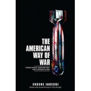 The American Way of War by Eugene Jarecki