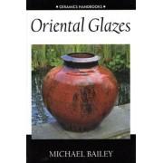 Oriental Glazes by Michael Bailey