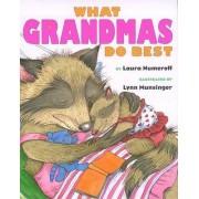 What Grandmas Do Best by Laura Numeroff