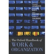 The Oxford Handbook of Work and Organization by Stephen Ackroyd
