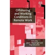 Offshoring and Working Conditions in Remote Work by Jon C. Messenger