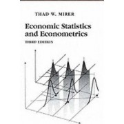 Economic, Statistics and Econometrics by Thad W. Mirer