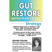 Gut Restore Battle Plan 28 Days: A Biblical Approach to Wellness with Prayer, Faith, Devotional, Natural Remedies, and Action Steps.