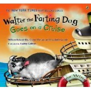 Walter the Farting Dog: Goes on a Cruise by William Kotzwinkle