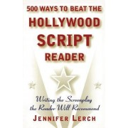 500 Ways to Beat the Hollywood Scriptwriter by Jennifer M. Lerch