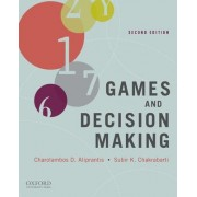 Games and Decision Making by Charalambos D. Aliprantis