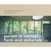 Purism in Concept, Form and Materials: The Pioneering Work of Hermann Rosa by Martin Bruhin