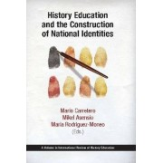 History Education and the Construction of National Identities by Mario Carretero