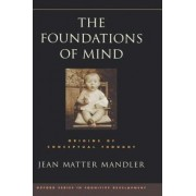 The Foundations of Mind by Jean Matter Mandler