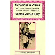 Sufferings in Africa by James Riley