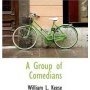 A Group of Comedians by William L Keese
