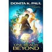 One Realm Beyond by Donita K. Paul