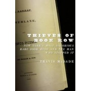 Thieves of Book Row by Associate Professor of Library Administration and Curator of Law Rare Books Travis McDade