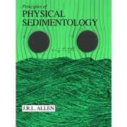 Principles of Physical Sedimentology by John R. Allen