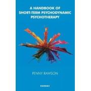 A Handbook of Short-Term Psychodynamic Psychotherapy by Penny Rawson