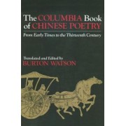 The Columbia Book of Chinese Poetry by Burton Watson