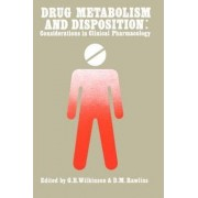 Drug Metabolism and Disposition by G.R. Wilkinson