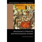 Renaissance Literatures and Postcolonial Studies by Shankar Raman