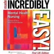 Mental Health Nursing Made Incredibly Easy! by Debbie Evans