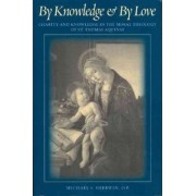 By Knowledge and by Love by The Catholic University of America Press
