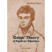 Galois' Theory of Algebraic Equations by Jean-Pierre Tignol