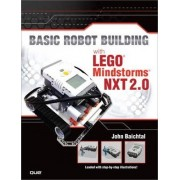Basic Robot Building with LEGO Mindstorms NXT 2.0 by John Baichtal
