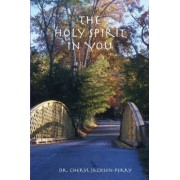The Holy Spirit in You by Cheryl Jackson-Perry
