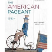 The American Pageant: Volume 1 by David Kennedy
