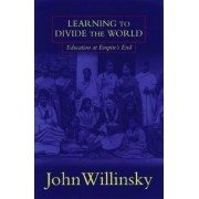 Learning to Divide the World by John Willinsky