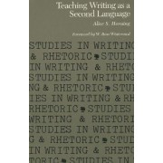 Teaching Writing as a Second Language by Alice S. Horning