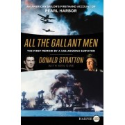 All the Gallant Men LP: A USS Arizona Sailor's Memoir of Infamy, Valor, and Survival at Pearl Harbor
