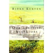 Our Earliest Ancestors by Bjorn Kurten