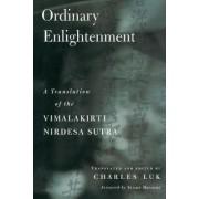 Vimalakirti Nirdesa Sutra: Ordinary Enlightenment - A Translation of the Vimalakirti Nirdesa Sutra by Kuanyu Lu