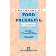 A Handbook of Food Packaging by F.A. Paine