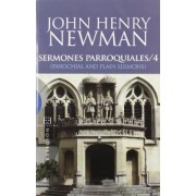 Sermones parroquiales 4 = Parochial and plain sermons by John Henry Newman