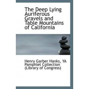 The Deep Lying Auriferous Gravels and Table Mountains of California by Ya Pamphlet Collection (Li Garber Hanks