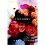 Everybody Loves Somebody by Joanna Scott