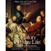 A History of Private Life: Passions of the Renaissance v. 3 by Roger Chartier