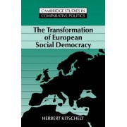 The Transformation of European Social Democracy by Herbert Kitschelt
