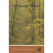 Tennessee Writers by Thomas Daniel Young