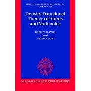 Density-functional Theory of Atoms and Molecules by Robert G. Parr
