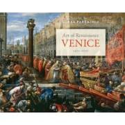 Art of Renaissance Venice, 1400--1600 by Loren Partridge